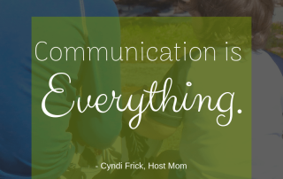 """Communication is everything to a successful hosting relationship."" -Cyndi, Host Mom"