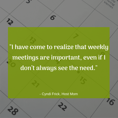 """I have come to realize that weekly meetings are important, even if I don't always see the need."" -Host Mom Cyndi"