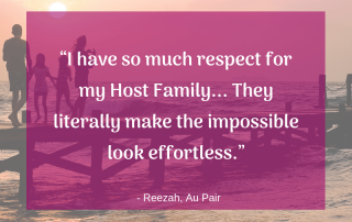 """I have so much respect for my Host Family... They literally make the impossible look effortless."" -Reezah Dayson"