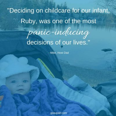 """""""Deciding on childcare was one of the most panic-inducing decisions."""" - Mike, Host Dad to Au Pair Lua"""